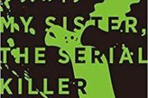 【今週はこれを読め! ミステリー編】「いーっ」となるミステリー『マイ・シスター、シリアルキラー』